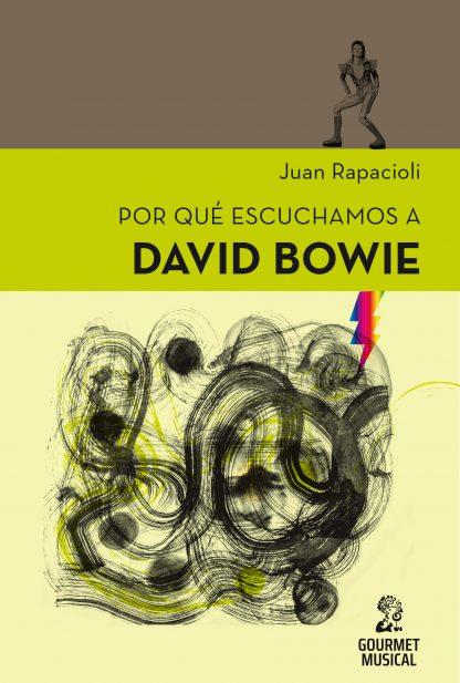 Tapa Por qué escuchamos a David Bowie - Juan Rapacioli